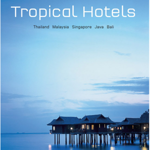 TROPICAL HOTELS: THAILAND MALAYSIA SINGAPORT BALI