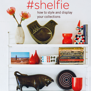 #SHELFIE - HOW TO STYLE AND DIPLAY YOUR COLLECTIONS