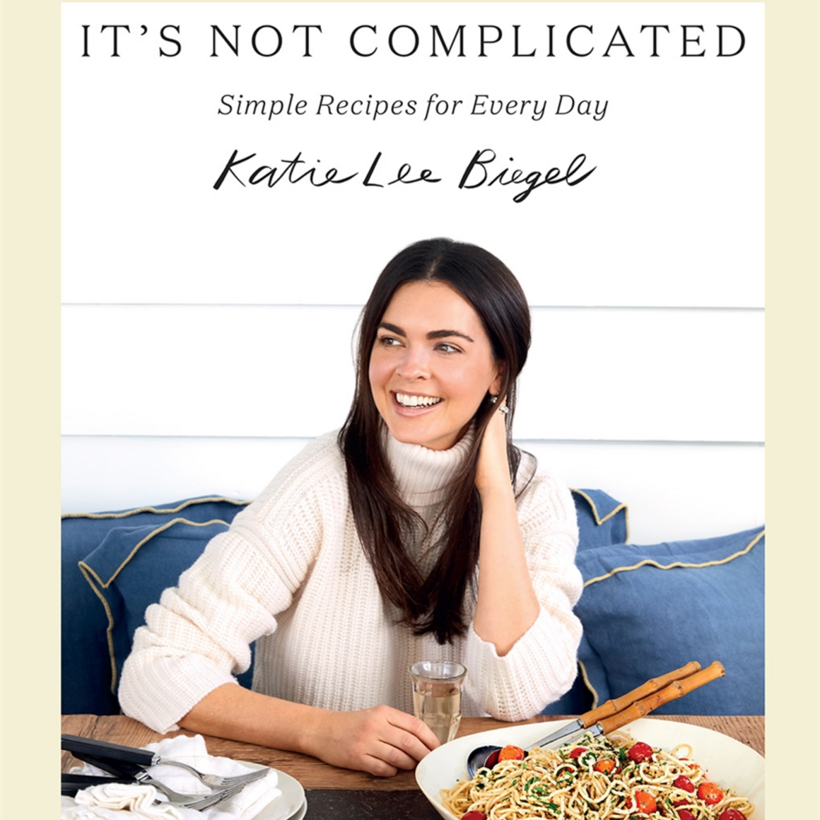 IT'S NOT COMPLICATED - SIMPLE RECIPES FOR EVERYDAY