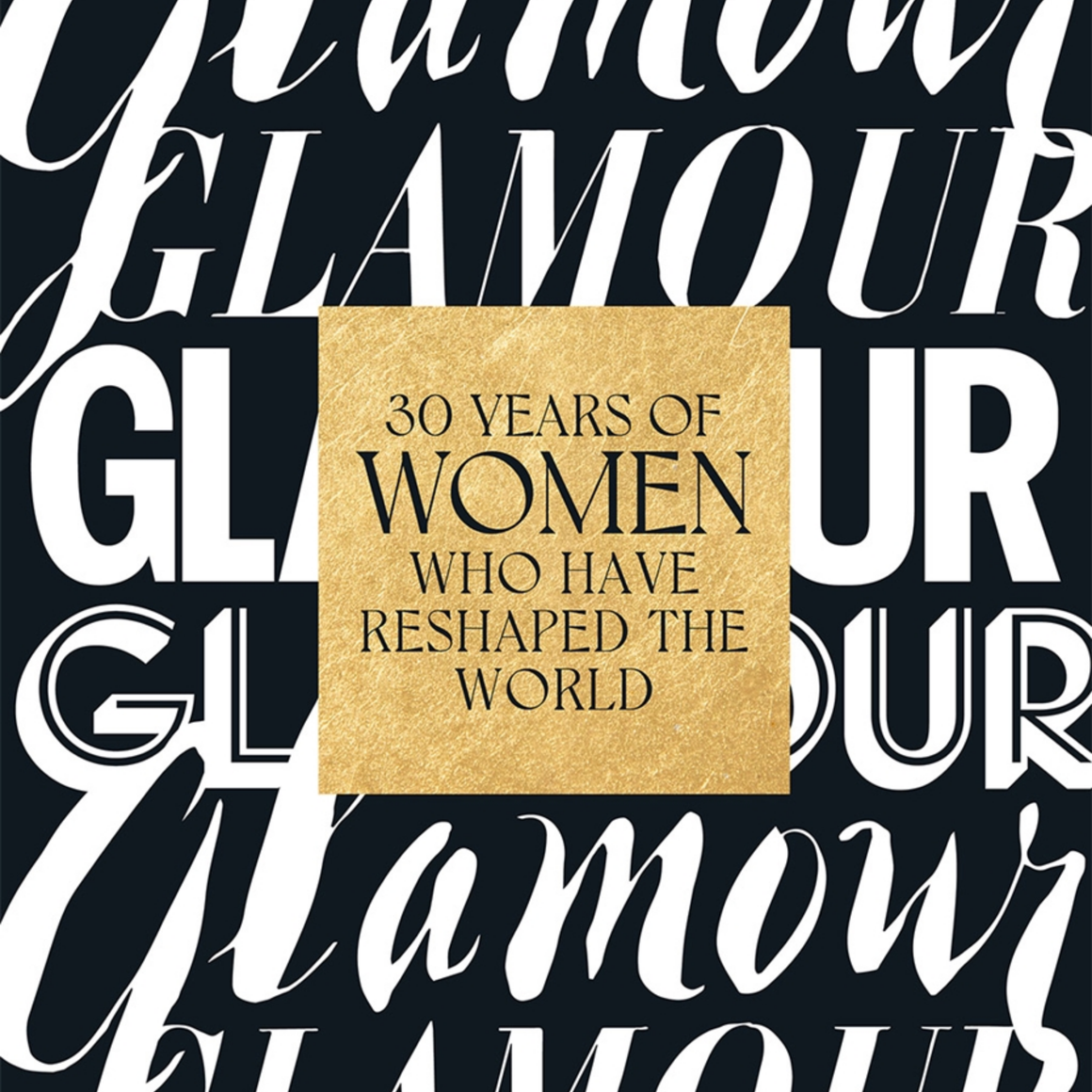 GLAMOUR: 30 YEARS OF WOMEN WHO HAVE RESHAPED THE WORKD