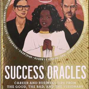 SUCCESS ORACLES - CAREER & BUSINESS TIPS FROM THE GOOD, THE BAD & THE UGLY