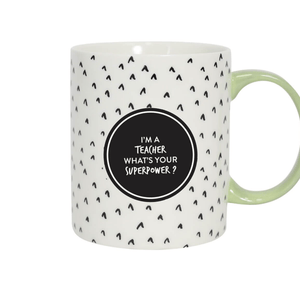 TEACHER SUPERPOWER MUG - Bowerbird on Argyle