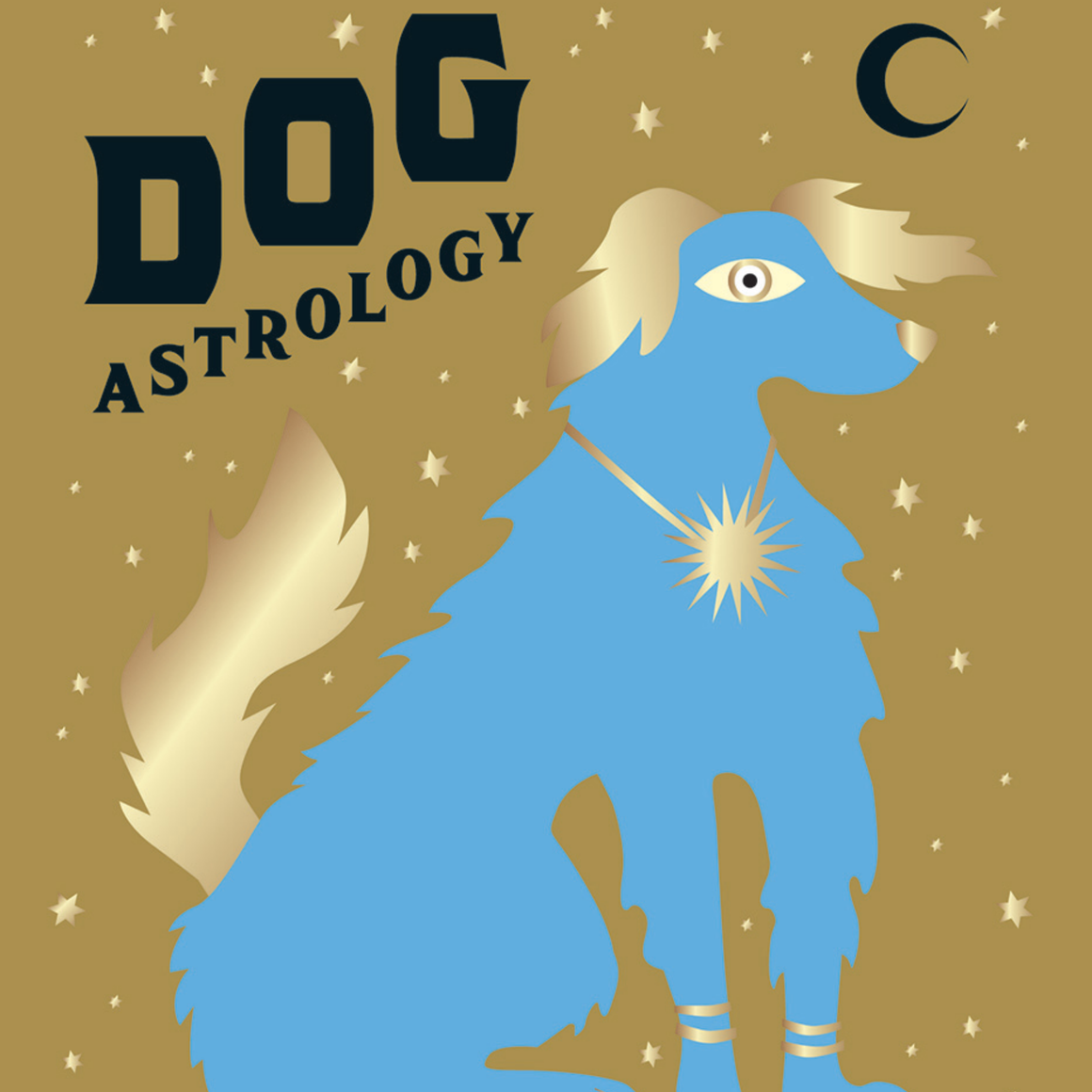DOG ASTROLOGY - DECODE YOUR DOGGIE'S PERSONALITY / STELLA ANDROMEDA