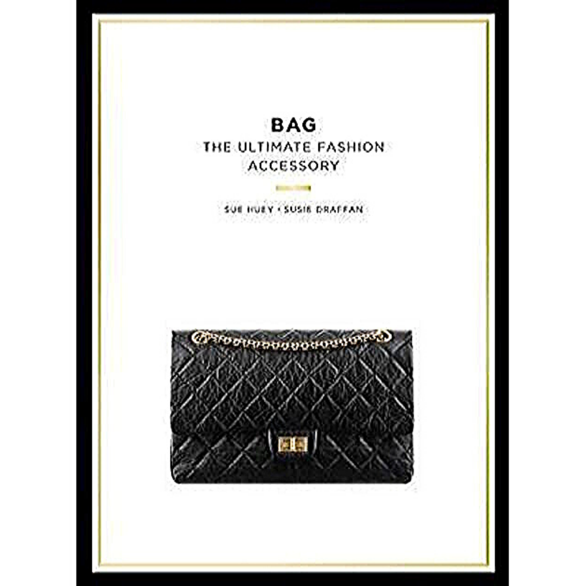 BAG: THE ULTIMATE FASHION ACCESSORY: THE ULTIMATE FASHION ACCESSORY