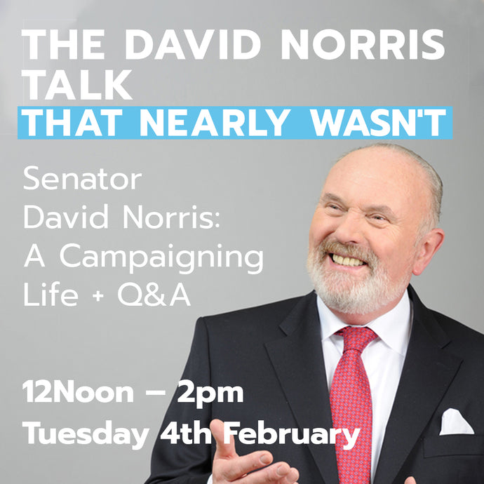 The David Norris Talk That Nearly Wasn't: A Campaigning Life