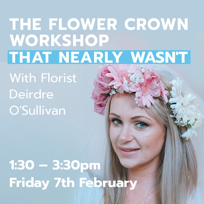 The Flower Crown Workshop That Nearly Wasn't