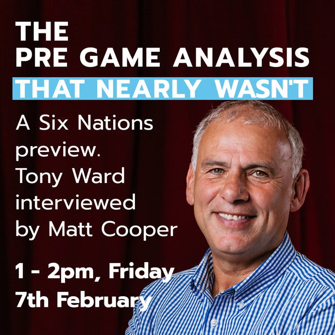 The 6 Nations Preview That Nearly Wasn't