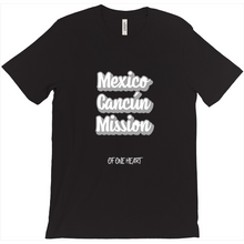 Load image into Gallery viewer, Mexico Cancún Mission T-Shirt