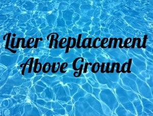 Liner Replacement- Above Ground