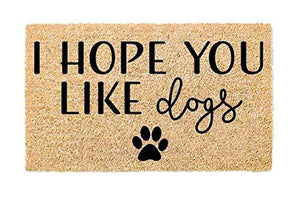 Printed Doormat - (I Hope You Like Dogs)
