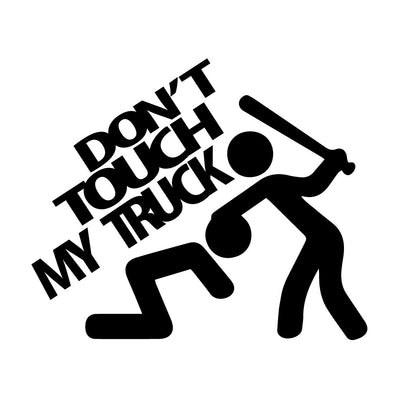 Dont touch my truck