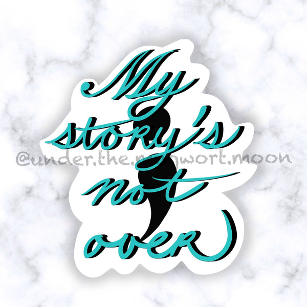 My Story's Not Over Sticker