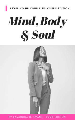 Mind, Body, Soul: Leveling Up Your Life Queen Edition