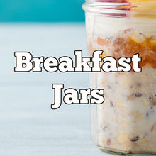 Load image into Gallery viewer, Tuesday Breakfast Jars