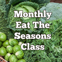 Load image into Gallery viewer, Eat The Seasons w Wasted Kitchen - Monthly Zoom Classes