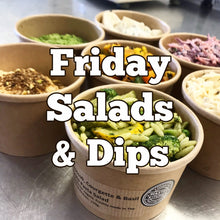 Load image into Gallery viewer, Friday Salads & Dips