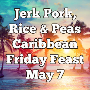 May 7 Friday Feast - Jerk Aubergine or Pork, Veggie Curry, Lime Slaw & Rum & Raisin Bread & Butter Pudding