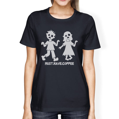 Must Have Coffee Zombies Womens Navy Shirt