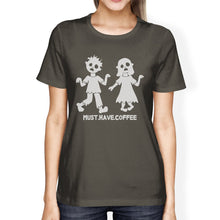 Load image into Gallery viewer, Must Have Coffee Zombies Womens Dark Grey Shirt