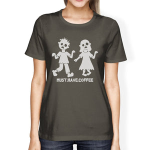 Must Have Coffee Zombies Womens Dark Grey Shirt