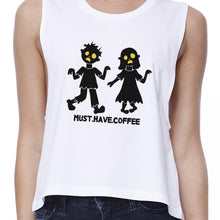 Load image into Gallery viewer, Must Have Coffee Zombies Womens White Crop Top