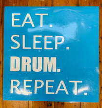 Load image into Gallery viewer, Eat. Sleep. Drum. Repeat. Stencil
