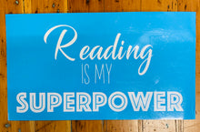 "Load image into Gallery viewer, ""Reading is my Superpower"" Stencil"