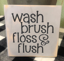 Load image into Gallery viewer, Wash, Brush, Floss & Flush  Sign
