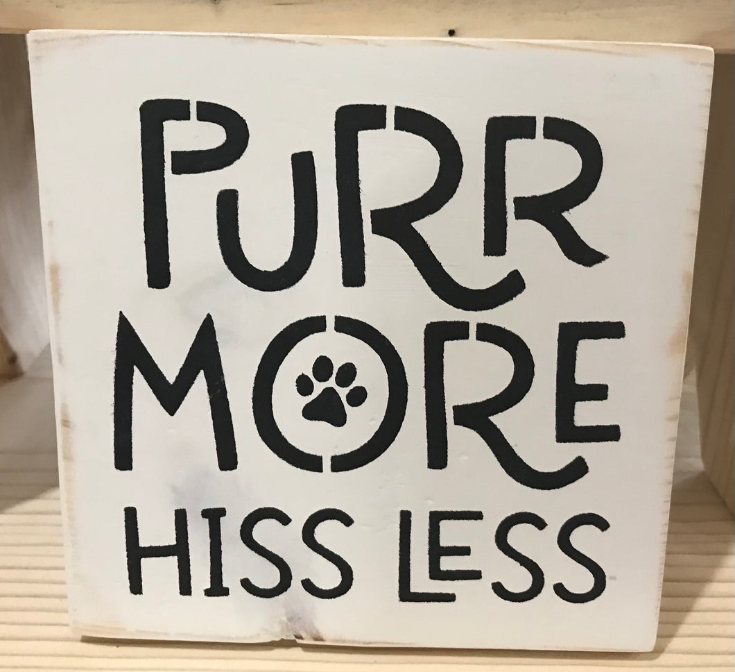 Purr More Hiss Less
