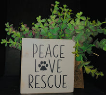 Load image into Gallery viewer, Peace, Love, Rescue Sign