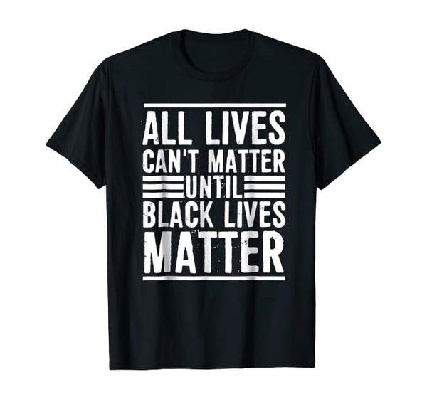 All Lives Can't Matter Men's Tee