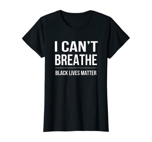 I Can't Breathe Women's Tee
