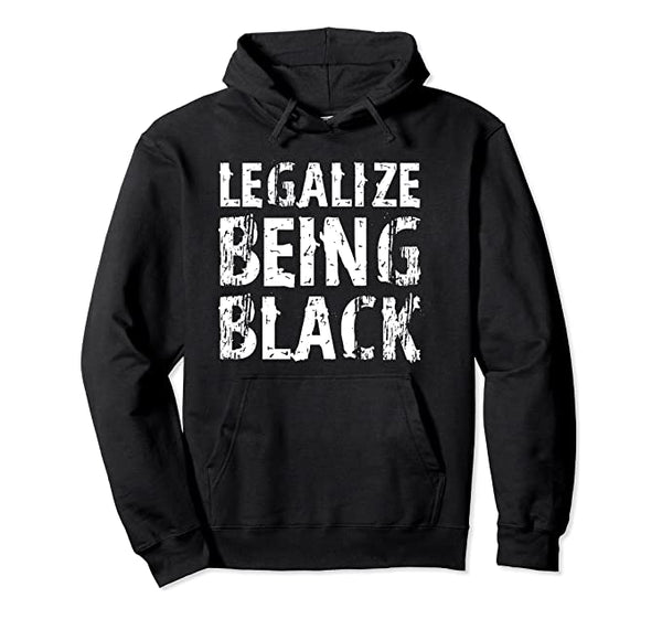 Legalize Being Black Hoodie