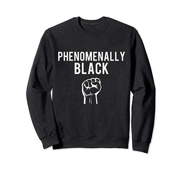 Phenomenally Black Sweatshirt
