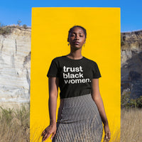 Trust Black Women Tee - Visibly Black