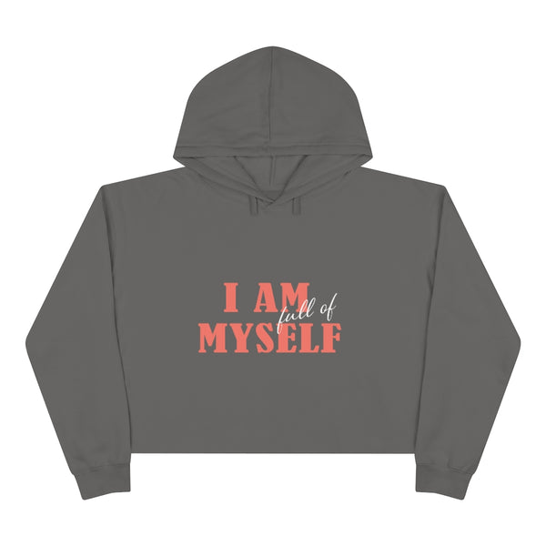 A grey hoodie with a crop hoodie with a quote I am full of myself