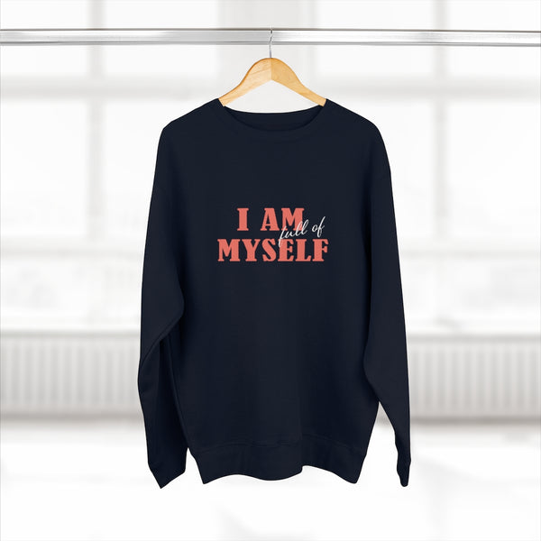 A women's navy crewneck sweatshirt with a quote I am full of myself