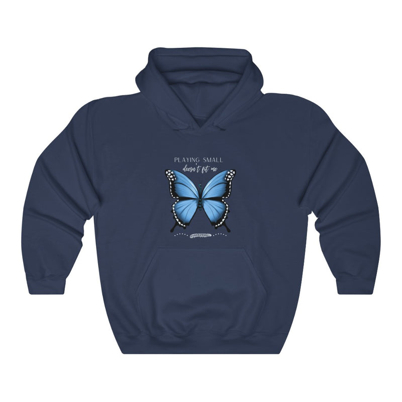 Women's Hooded Sweatshirt - Butterfly - Playing Small Doesn't Fit Me / 5 colors