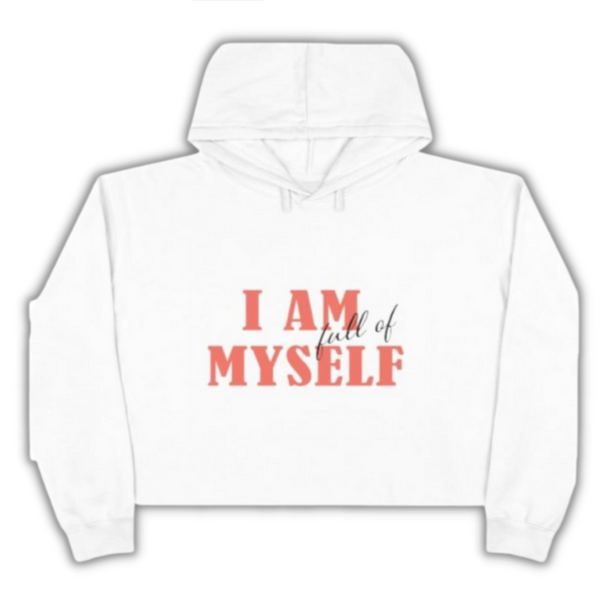A crop hoodie in white with a design I am full of myself
