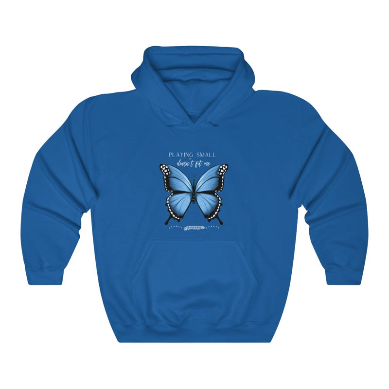 A blue hoodie with a butterfly design and quote Playing small doesn't fit me