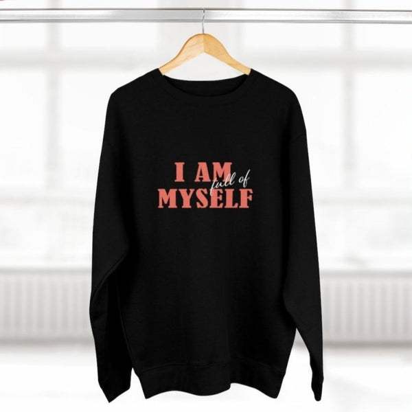 A women's  black crewneck sweatshirt with a quote I am full of myself