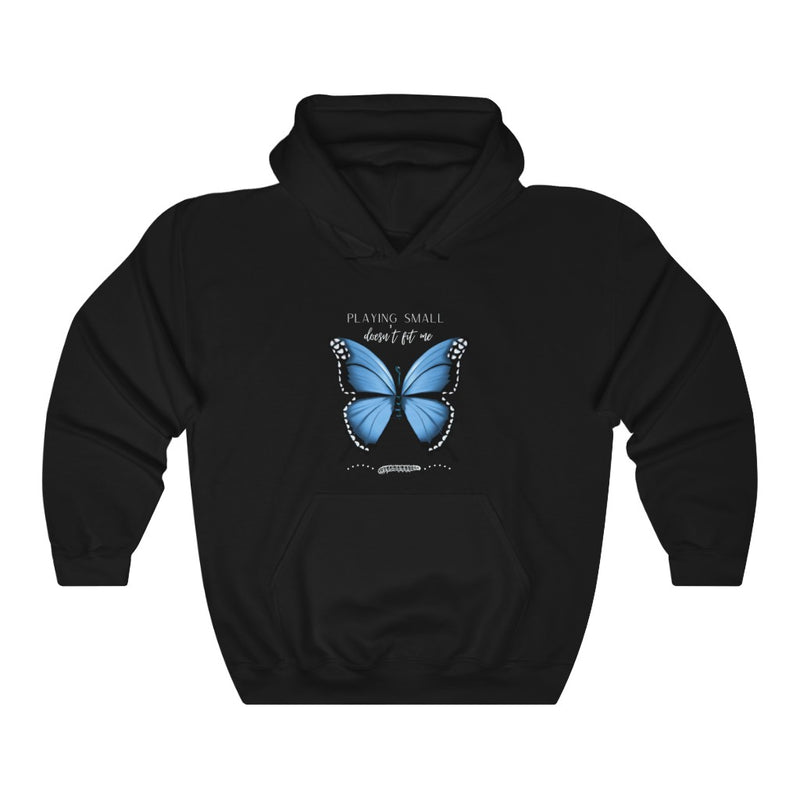 A black hoodie with a butterfly design and quote Playing small doesn't fit me
