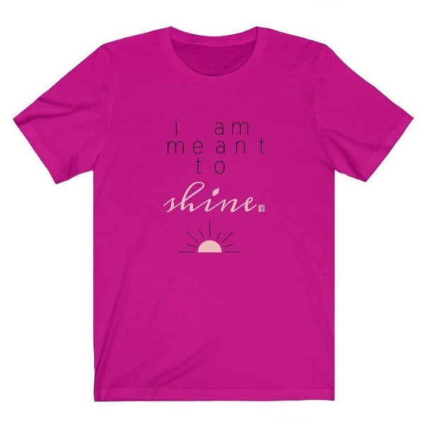 Women's crew-neck pink t-shirt with a quote I Am Meant to Shine