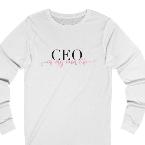 Women's white long sleeve tee with a quote CEO of My Own Life