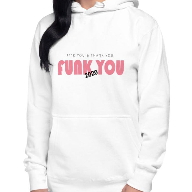 A woman wearing a white hoodie with a quote FUNK YOU 2020
