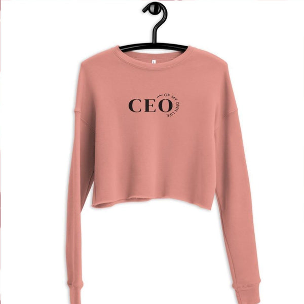 Pink crop top sweatshirt with a quote CEO of My Own Life