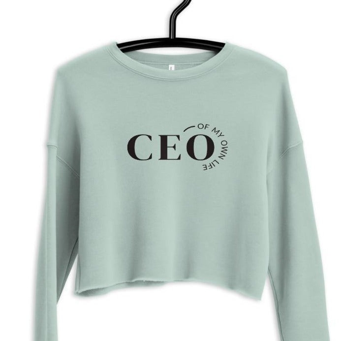 Mint crop top sweatshirt with a quote CEO of My Own Life