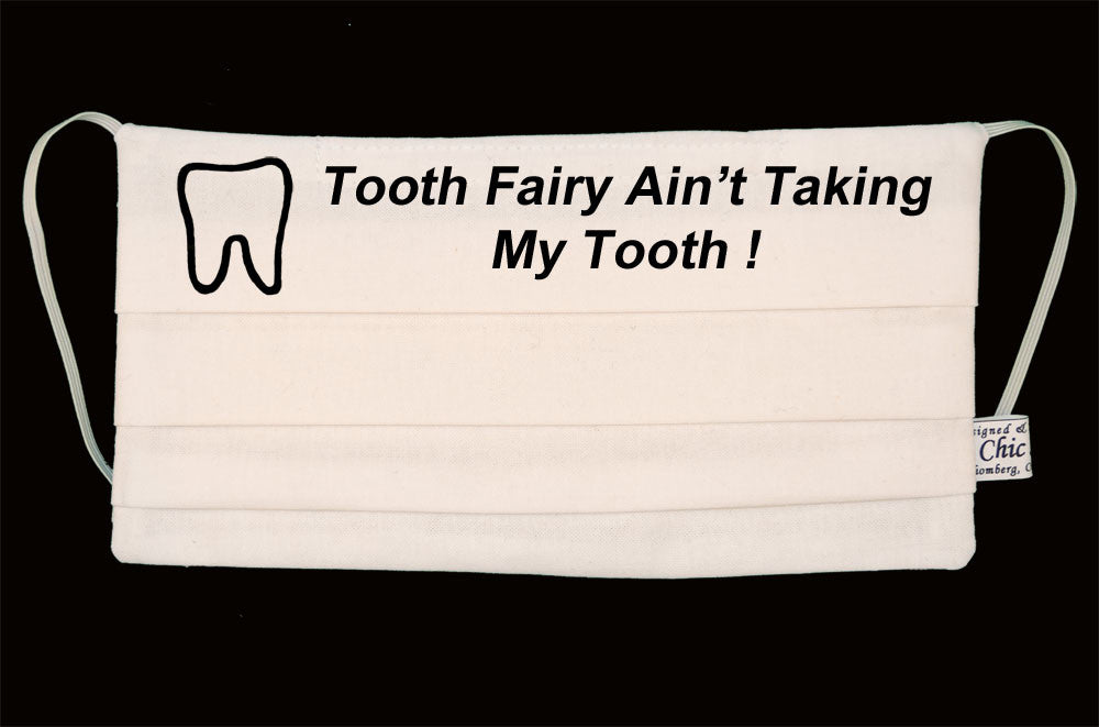 Tooth Fairy Ain't Taking My Tooth