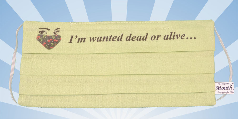 I Am Wanted Dead Or Alive Surgical Mask