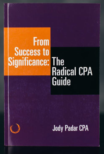 From Success to Significance: The Radical CPA Guide - Signed by Author Jody Padar (SC)